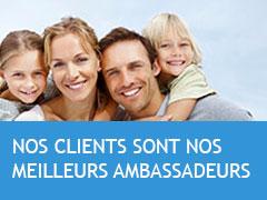 Nos clients sont nos meilleurs ambassadeurs.