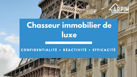 Chasseur immobilier de luxe