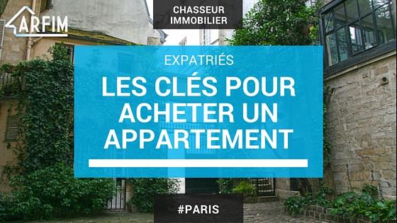Expatriés - les clés pour acheter un appartement à Paris